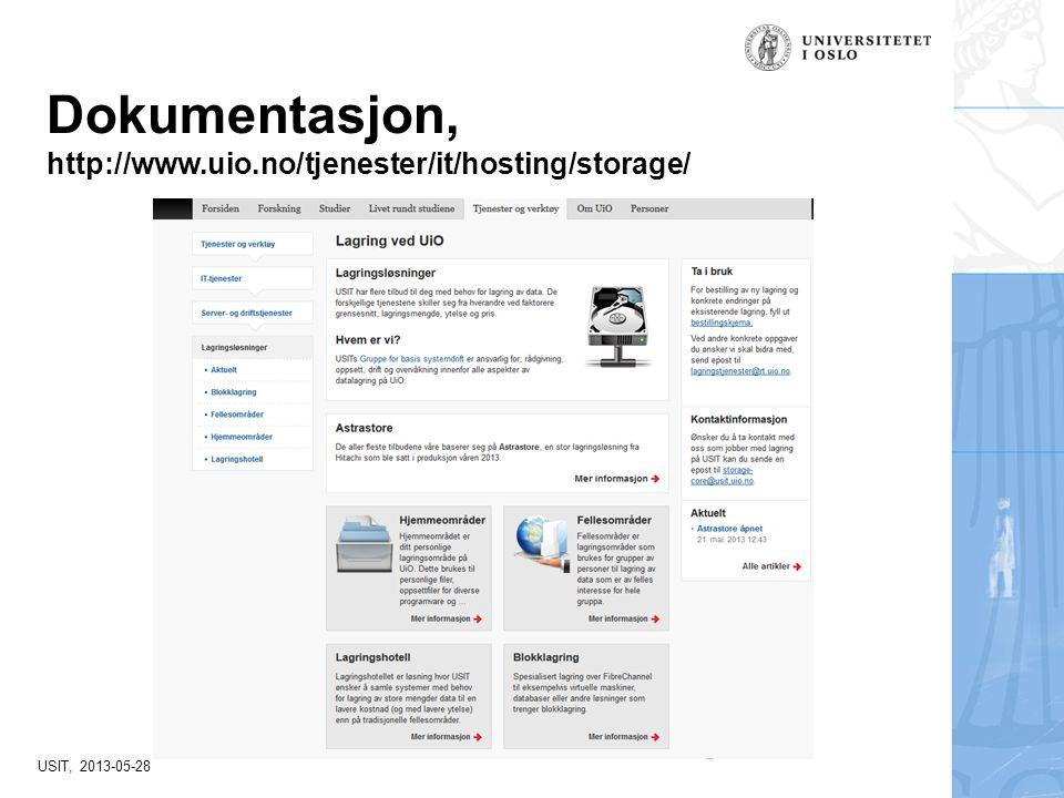 USIT, 2013-05-28 Dokumentasjon, http://www.uio.no/tjenester/it/hosting/storage/