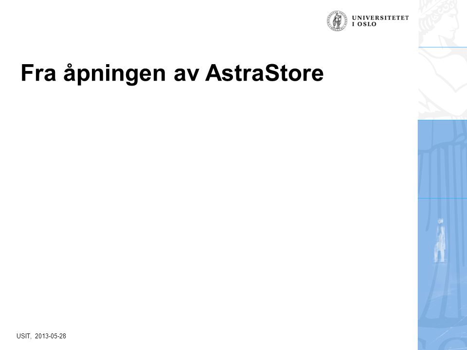 USIT, 2013-05-28 Fra åpningen av AstraStore