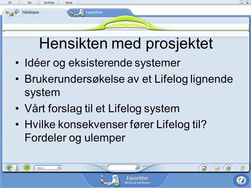 Brukerundersøkelse Formål: –Undersøke bruksmønstre.