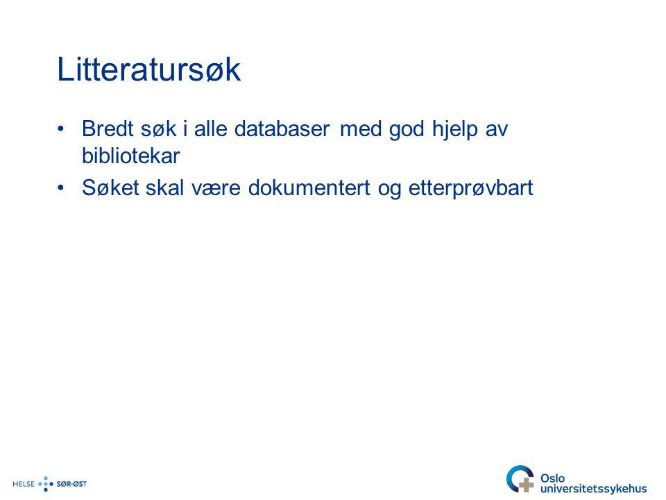 Litteratursøk Bredt søk i alle databaser med god hjelp av bibliotekar Søket skal være dokumentert og etterprøvbart