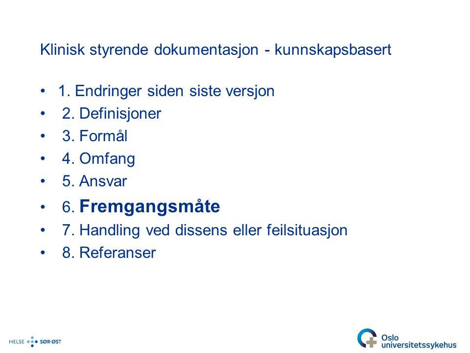 Klinisk styrende dokumentasjon - kunnskapsbasert 1.