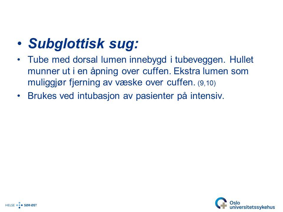 Subglottisk sug: Tube med dorsal lumen innebygd i tubeveggen.
