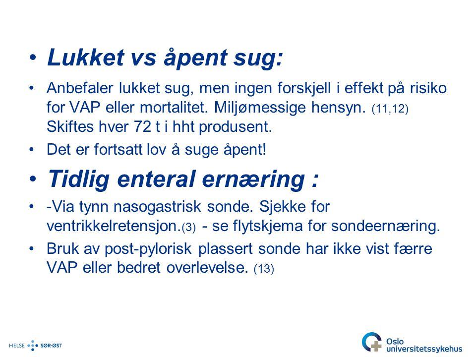 Lukket vs åpent sug: Anbefaler lukket sug, men ingen forskjell i effekt på risiko for VAP eller mortalitet.