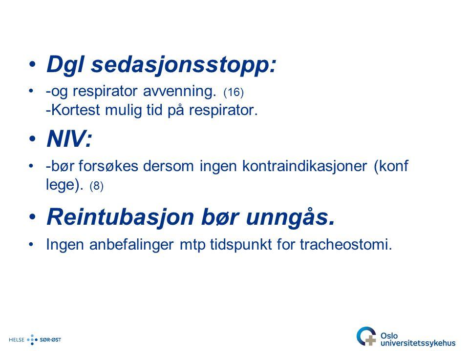 Dgl sedasjonsstopp: -og respirator avvenning.(16) -Kortest mulig tid på respirator.