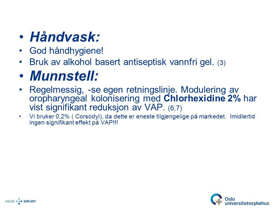 Håndvask: God håndhygiene.Bruk av alkohol basert antiseptisk vannfri gel.