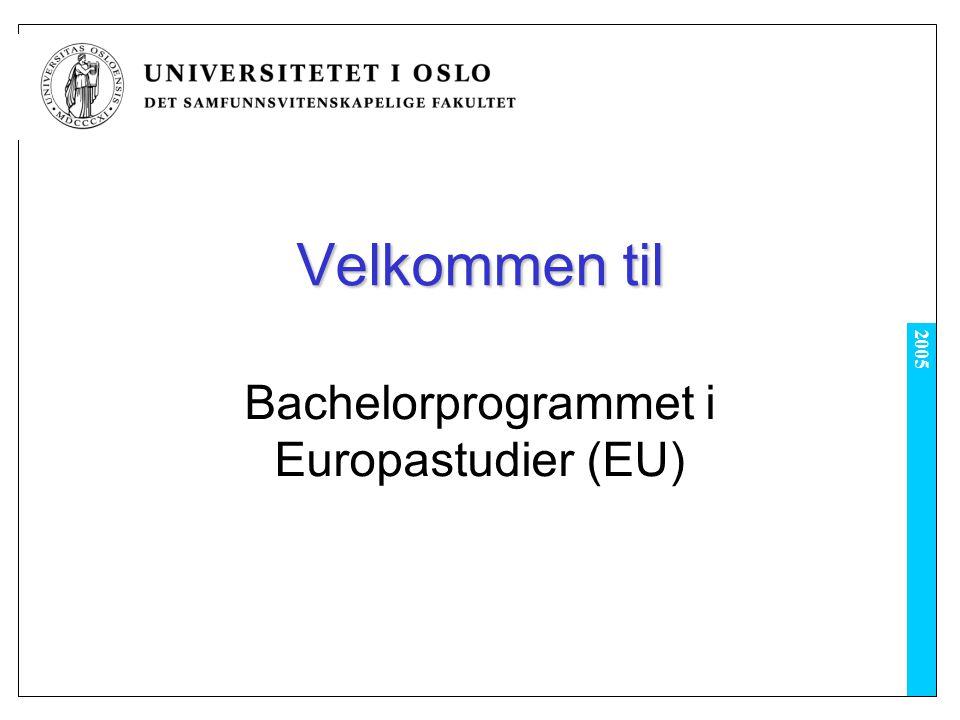 2005 Velkommen til Bachelorprogrammet i Europastudier (EU)