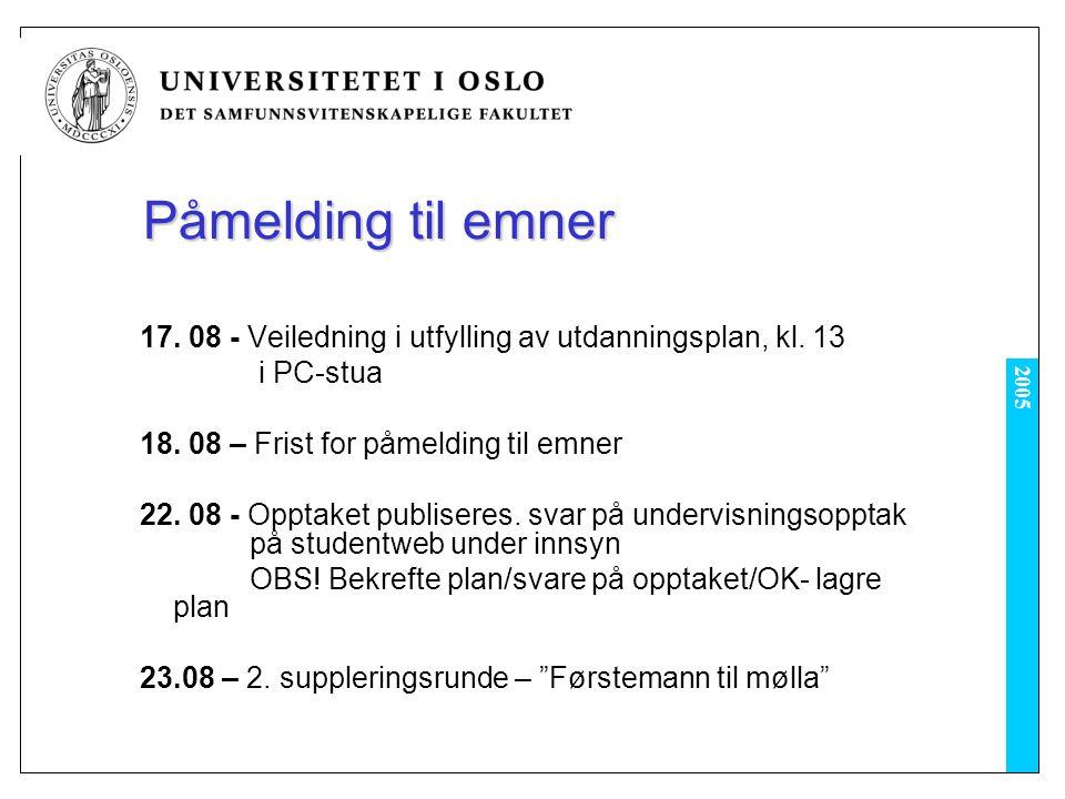 2005 Påmelding til emner 17. 08 - Veiledning i utfylling av utdanningsplan, kl.
