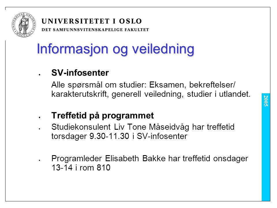 2005 Informasjon og veiledning SV-infosenter Alle spørsmål om studier: Eksamen, bekreftelser/ karakterutskrift, generell veiledning, studier i utlandet.