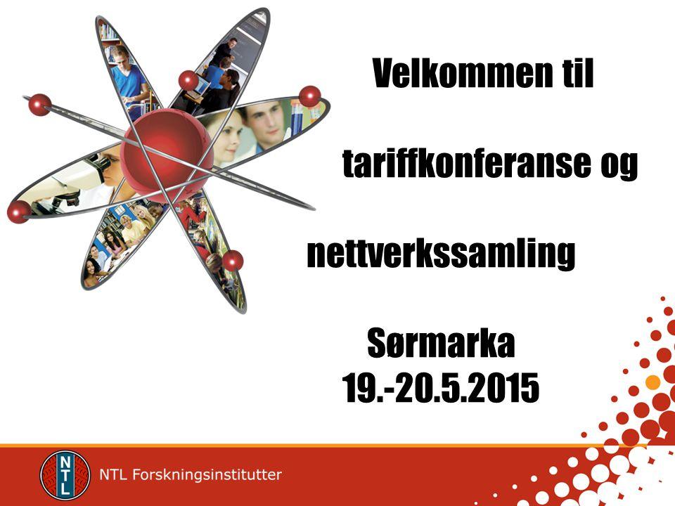 Velkommen til tariffkonferanse og nettverkssamling Sørmarka 19.-20.5.2015