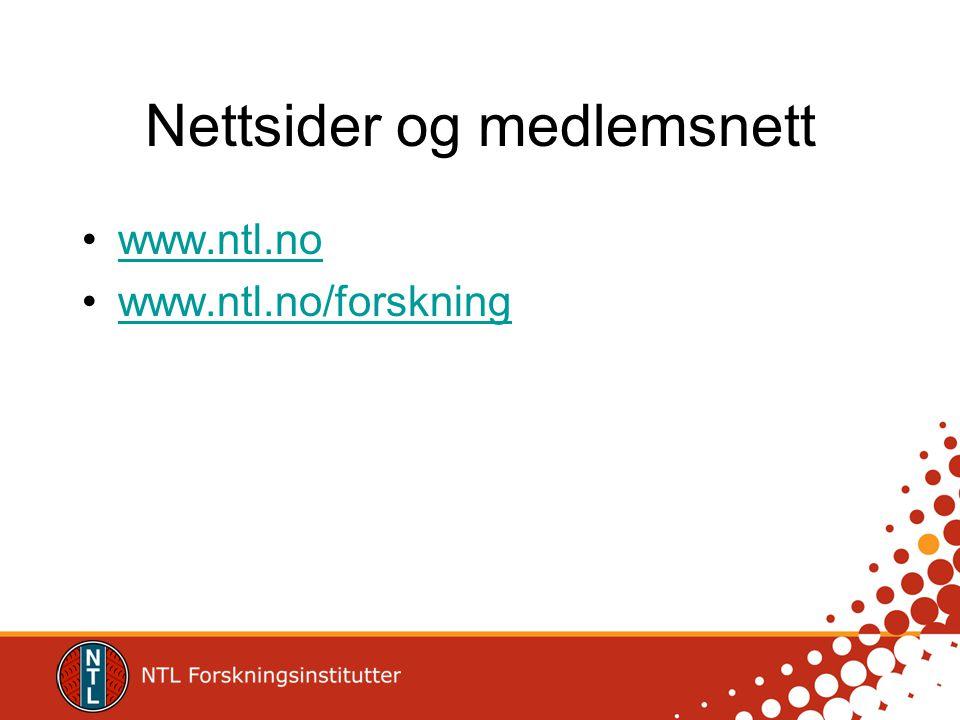 Nettsider og medlemsnett www.ntl.no www.ntl.no/forskning
