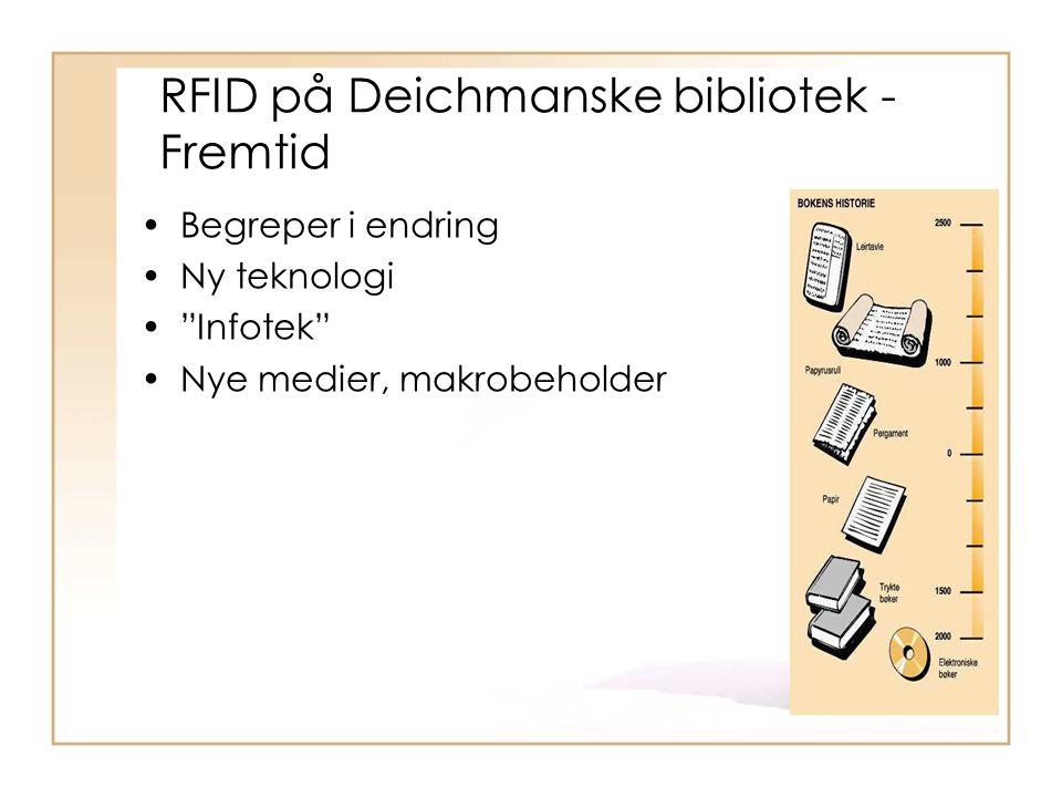 """RFID på Deichmanske bibliotek - Fremtid Begreper i endring Ny teknologi """"Infotek"""" Nye medier, makrobeholder"""
