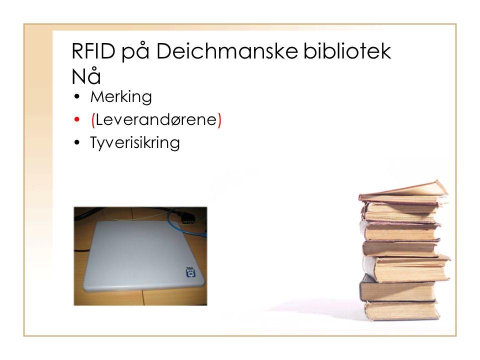 RFID på Deichmanske bibliotek Nå Merking (Leverandørene) Tyverisikring