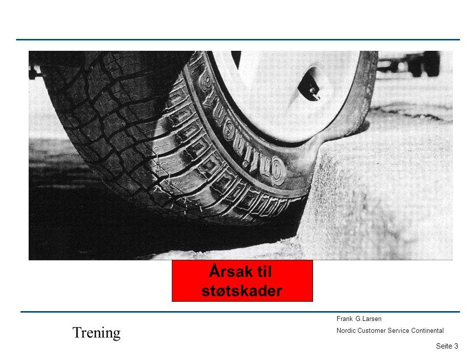 Seite 3 Frank G.Larsen Nordic Customer Service Continental Trening Årsak til støtskader