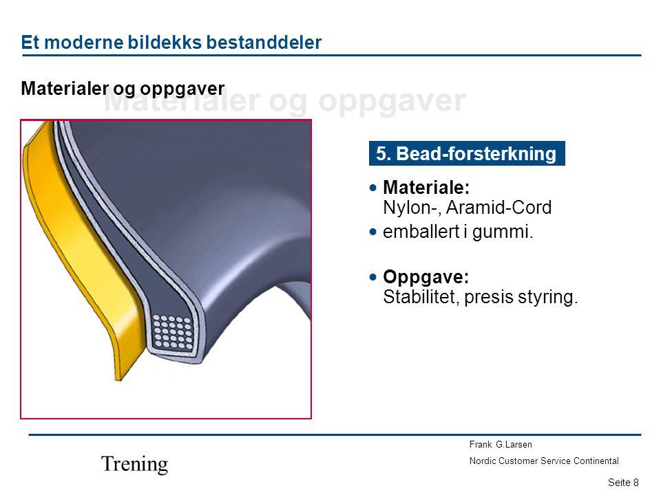 Seite 8 Frank G.Larsen Nordic Customer Service Continental Trening Et moderne bildekks bestanddeler  Materiale: Nylon-, Aramid-Cord  emballert i gum