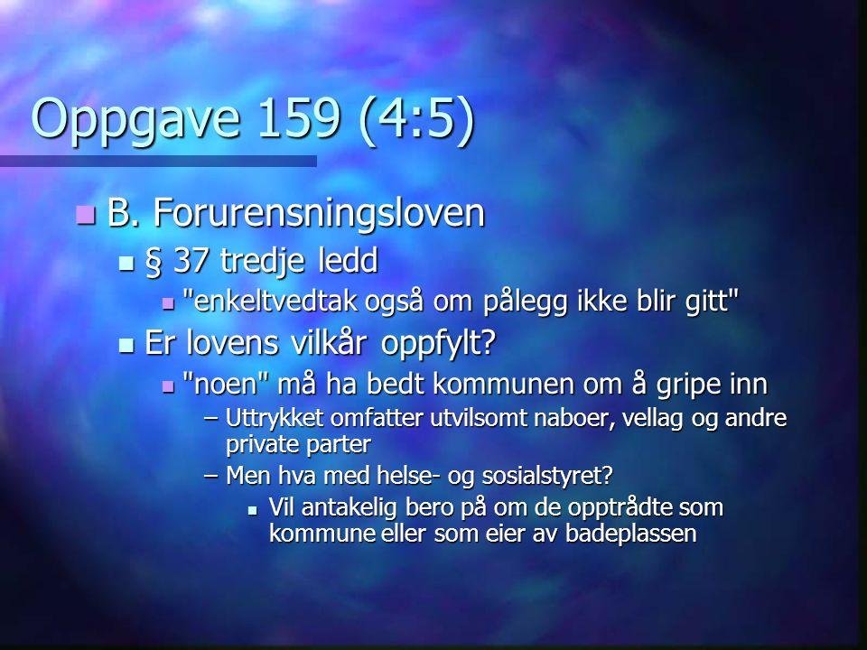 Oppgave 159 (4:5) B. Forurensningsloven B. Forurensningsloven § 37 tredje ledd § 37 tredje ledd