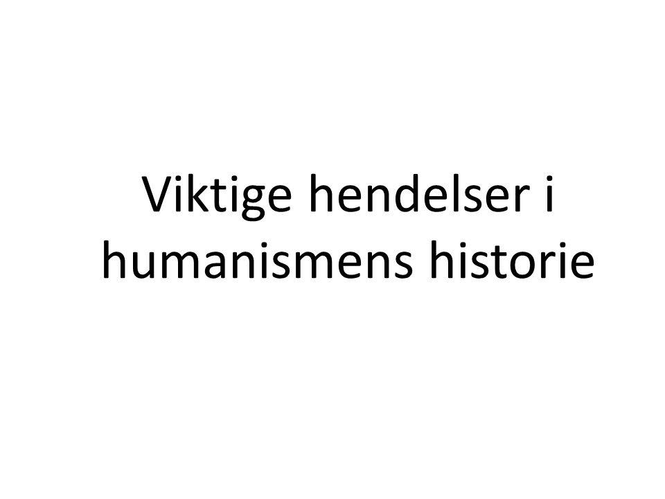 Viktige hendelser i humanismens historie