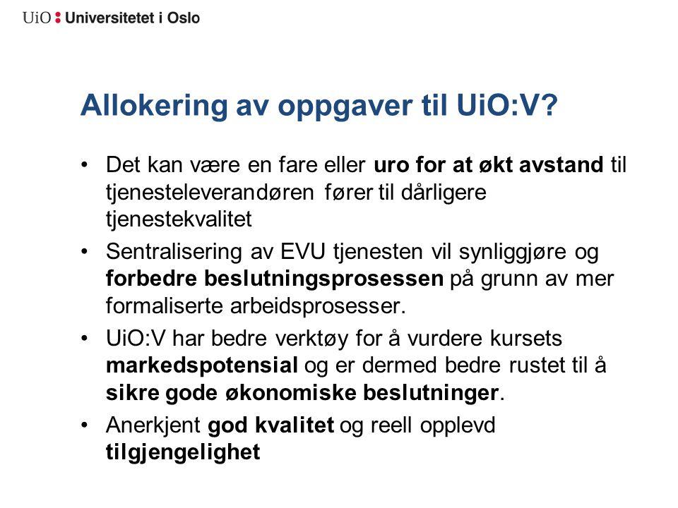 Allokering av oppgaver til UiO:V? Det kan være en fare eller uro for at økt avstand til tjenesteleverandøren fører til dårligere tjenestekvalitet Sent