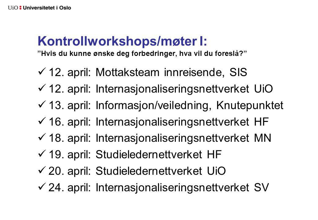 Kontrollworkshops/møter I: Hvis du kunne ønske deg forbedringer, hva vil du foreslå? 12.