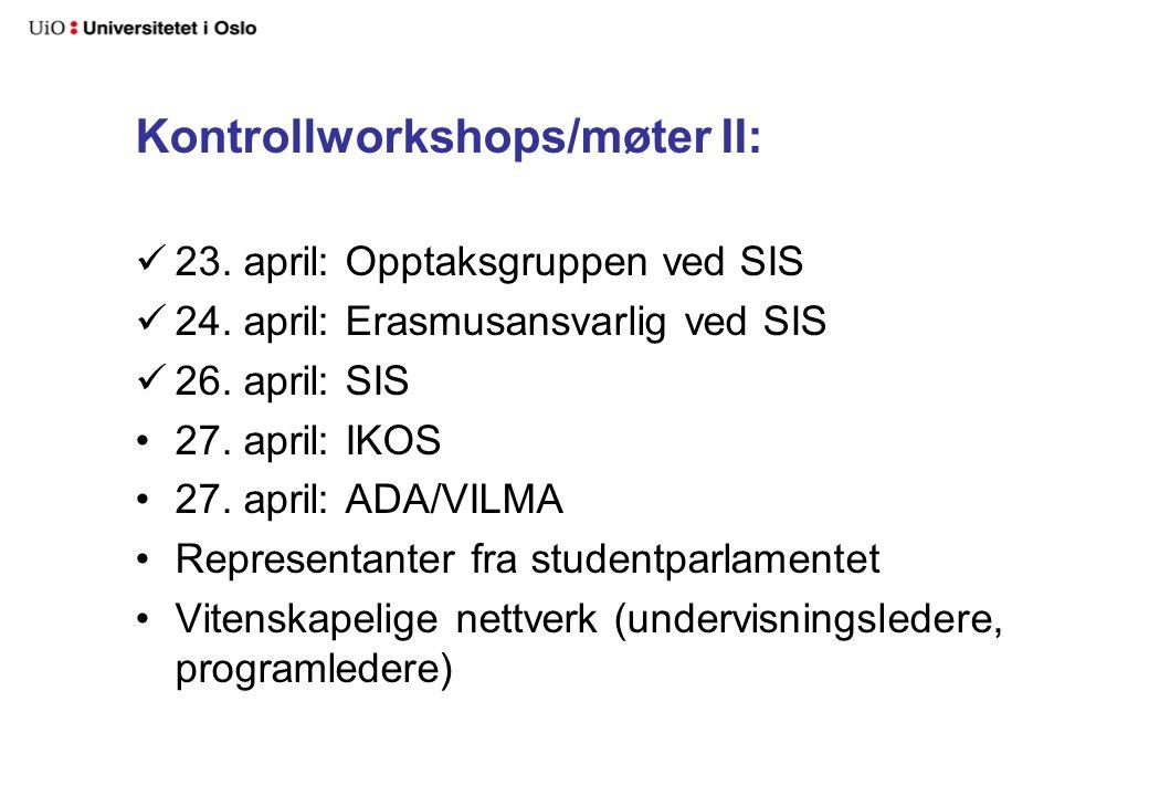 Kontrollworkshops/møter II: 23. april: Opptaksgruppen ved SIS 24.