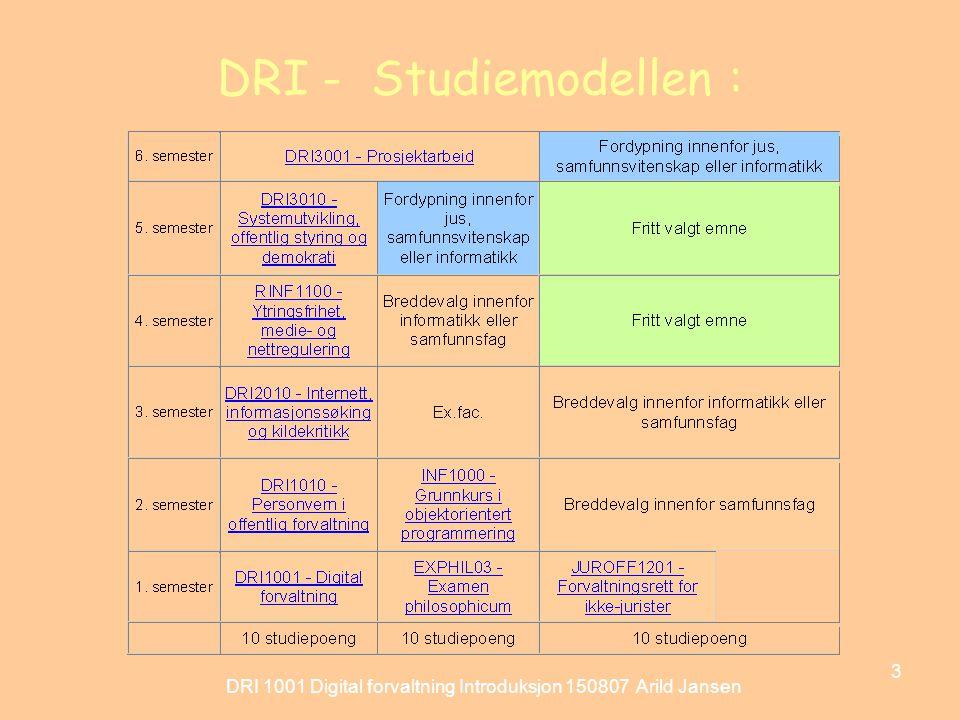 DRI 1001 Digital forvaltning Introduksjon 150807 Arild Jansen 4 Introduksjon til DRI1001 Om Undervisningsopplegget –Forelesninger, pensumseminar og øvelser http://www.uio.no/studier/emner/jus/afin/DRI1001/h07/ http://www.uio.no/studier/emner/jus/afin/DRI1001/h07/ –Obligatoriske oppgaver Om pensum –Grunnbøker: struktur og innhold –Kompendier –Stoff på nettet Øvelser, ulike individuelle - og gruppeoppgaver Vekt på studentstyrte aktiviteter med veiledning