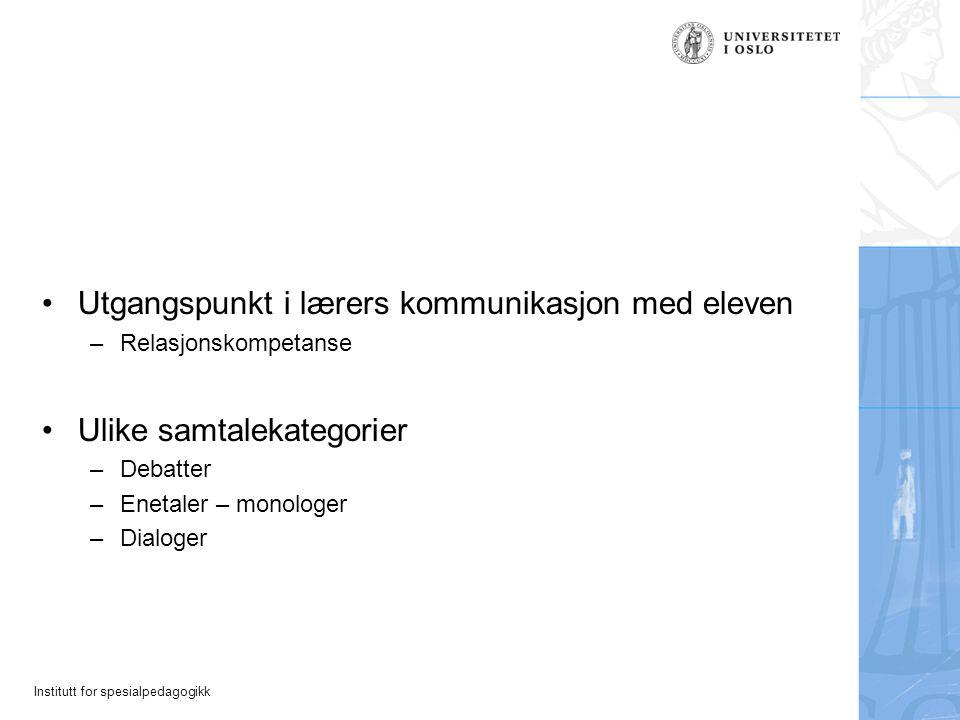 Institutt for spesialpedagogikk Den kommunikative tilstanden i norsk skole.