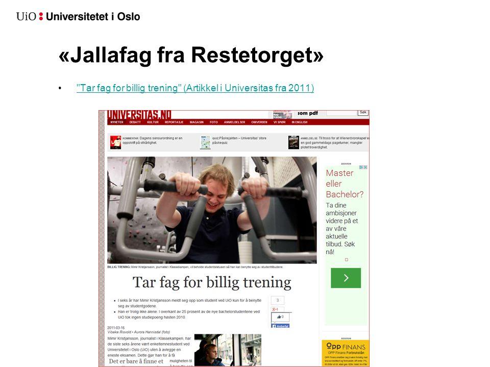 «Jallafag fra Restetorget» Tar fag for billig trening (Artikkel i Universitas fra 2011)
