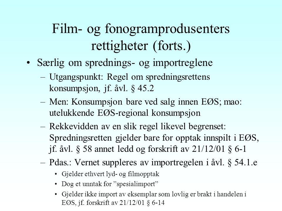 Film- og fonogramprodusenters rettigheter (åvl. §§ 45 og 45 b) Eneretten mv.