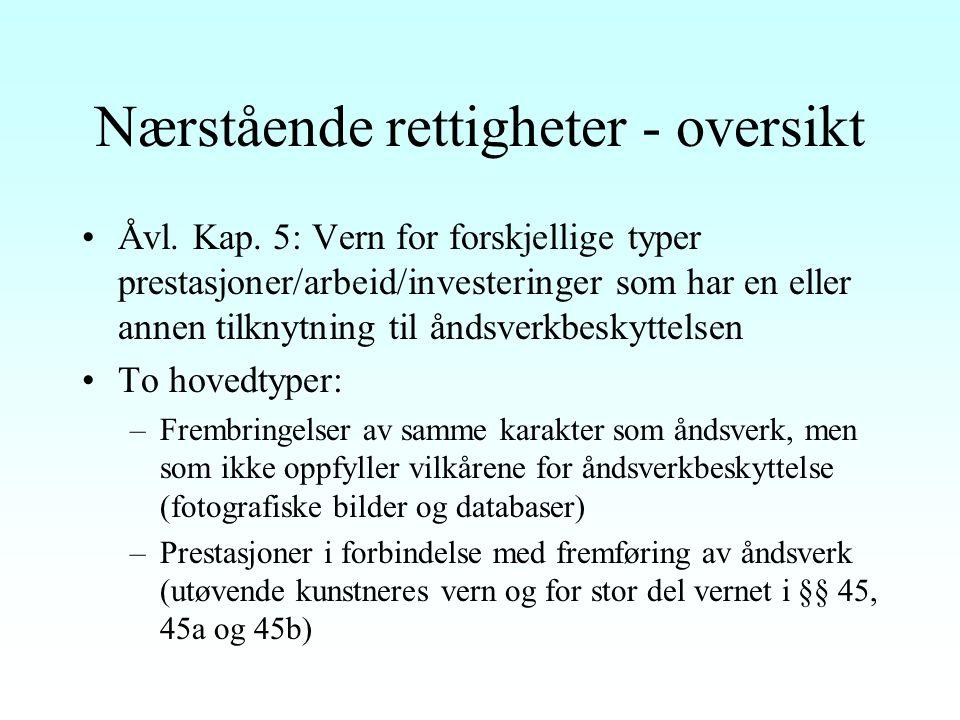 Nærstående rettigheter - oversikt Åvl.Kap.
