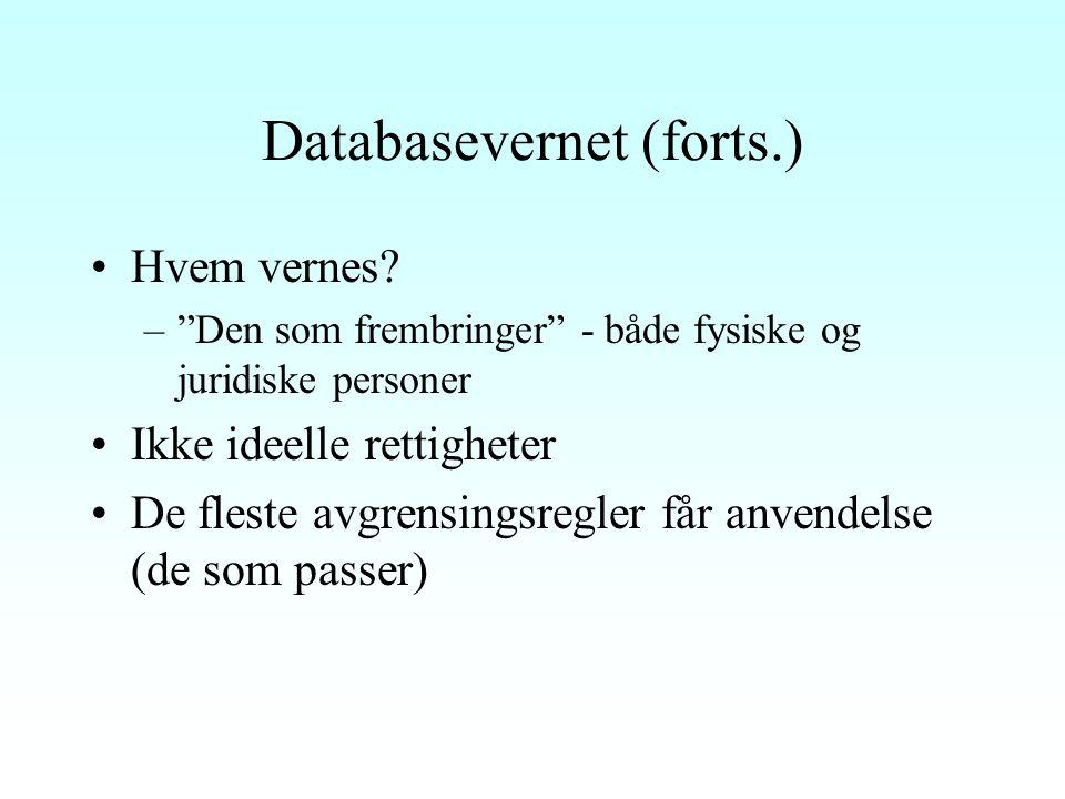 Databasevernet (forts.) Eneretten –Rådighet over hele eller vesentlige deler av arbeidets innhold ved eksemplarfremstilling og tilgjengeliggjøring for allmennheten Forholdet til databasedirektivets art.