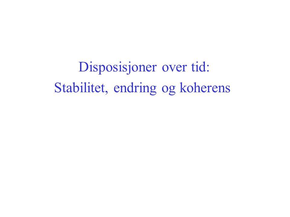 Disposisjoner over tid: Stabilitet, endring og koherens