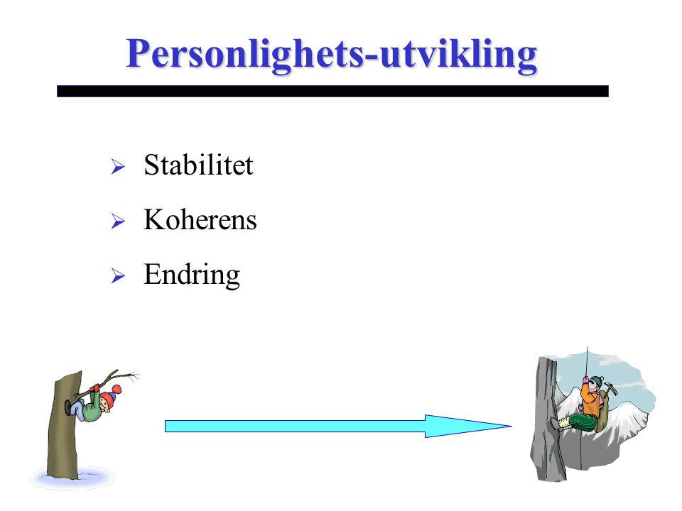 Personlighets-utvikling  Stabilitet  Koherens  Endring