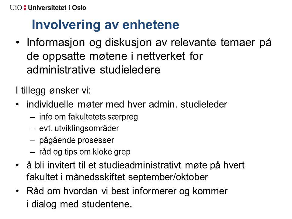 Involvering av enhetene Informasjon og diskusjon av relevante temaer på de oppsatte møtene i nettverket for administrative studieledere I tillegg ønsk