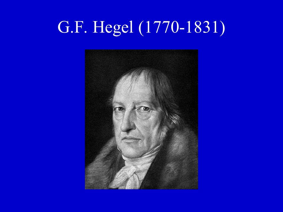 G.F. Hegel (1770-1831)