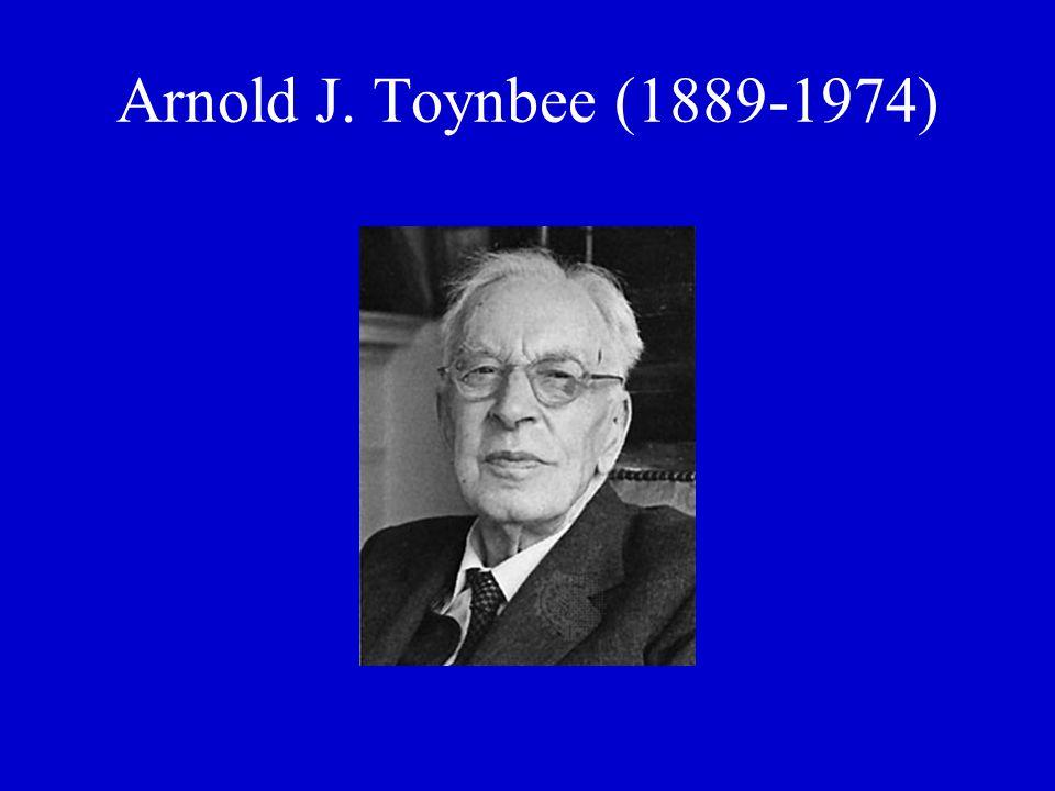 Arnold J. Toynbee (1889-1974)