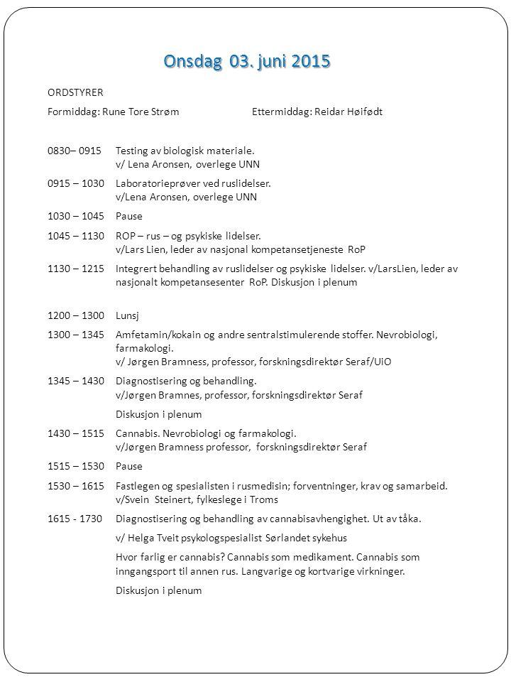Onsdag 03. juni 2015 ORDSTYRER Formiddag: Rune Tore StrømEttermiddag: Reidar Høifødt 0830– 0915Testing av biologisk materiale. v/ Lena Aronsen, overle