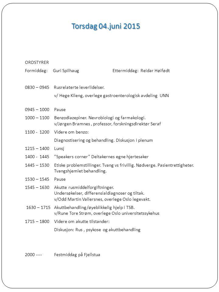 Torsdag 04.juni 2015 ORDSTYRER Formiddag: Guri SpilhaugEttermiddag: Reidar Høifødt 0830 – 0945 Rusrelaterte leverlidelser. v/ Hege Kileng, overlege ga