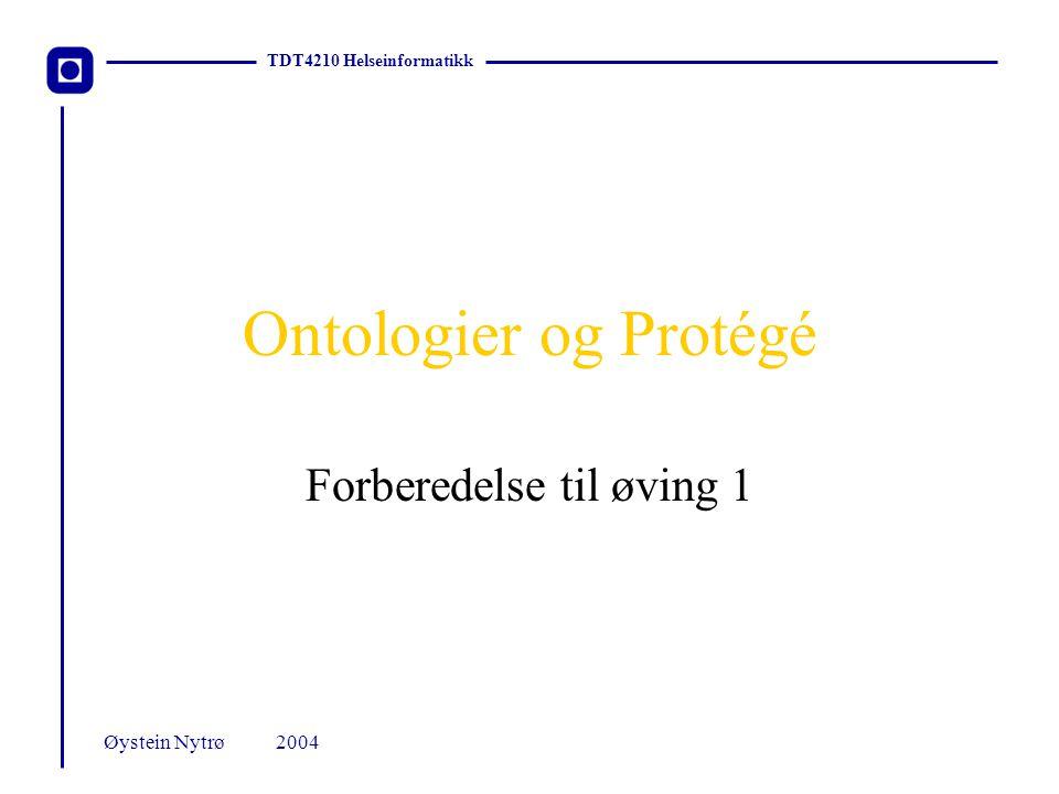 TDT4210 Helseinformatikk 2004Øystein Nytrø Ontologi En formell eksplisitt beskrivelse av konsepter innenfor et domene En ontologi definerer et felles vokabular for forskere som trenger å dele informasjon innenfor et domene.