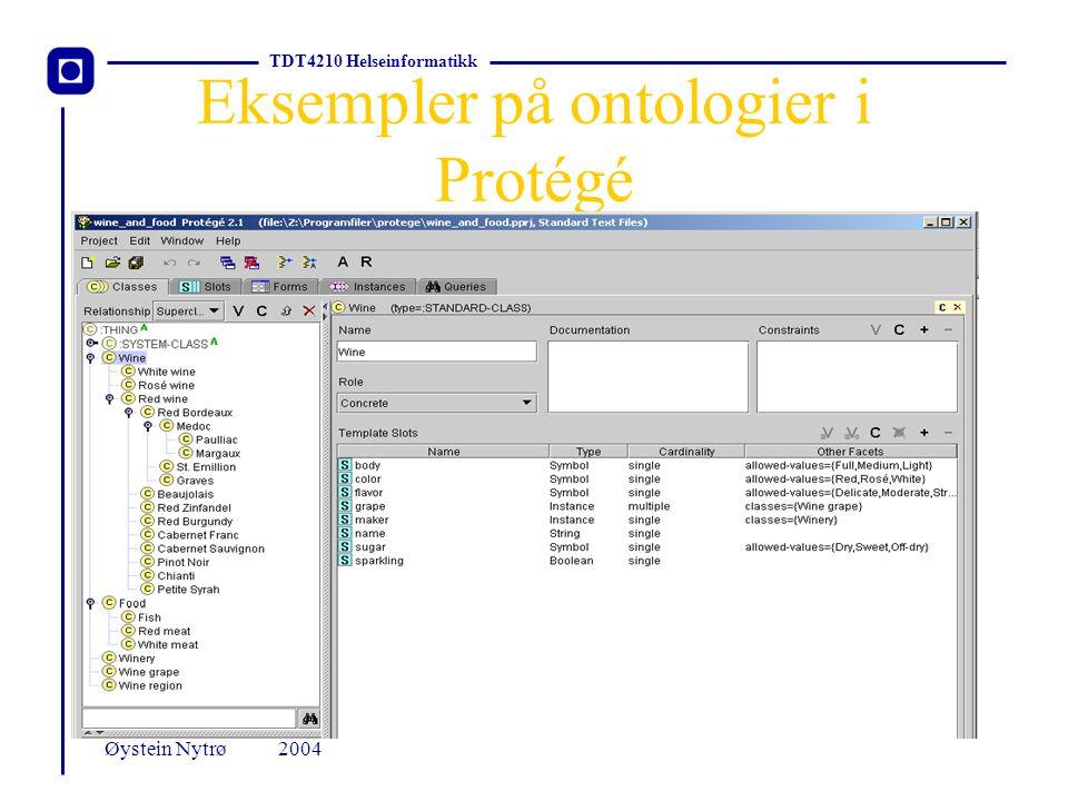 TDT4210 Helseinformatikk 2004Øystein Nytrø Eksempler på ontologier i Protégé