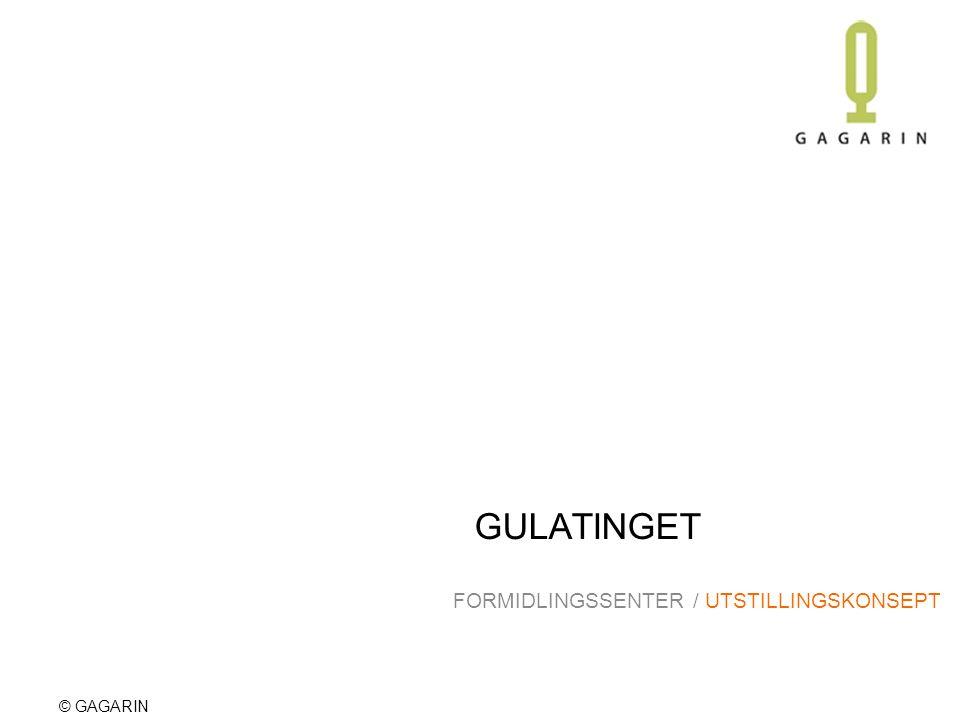 © GAGARIN GULATINGET FORMIDLINGSSENTER / UTSTILLINGSKONSEPT