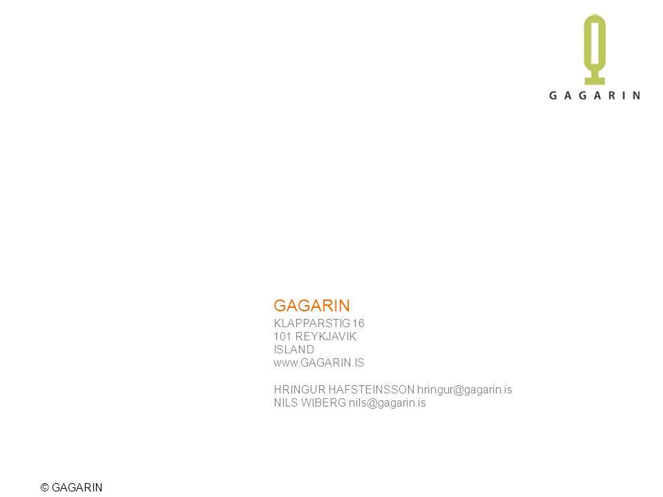 © GAGARIN GAGARIN KLAPPARSTIG 16 101 REYKJAVIK ISLAND www.GAGARIN.IS HRINGUR HAFSTEINSSON hringur@gagarin.is NILS WIBERG nils@gagarin.is