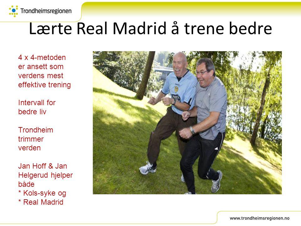 Lærte Real Madrid å trene bedre 4 x 4-metoden er ansett som verdens mest effektive trening Intervall for bedre liv Trondheim trimmer verden Jan Hoff &