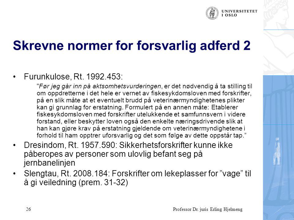 26 Professor Dr. juris Erling Hjelmeng Skrevne normer for forsvarlig adferd 2 Furunkulose, Rt.