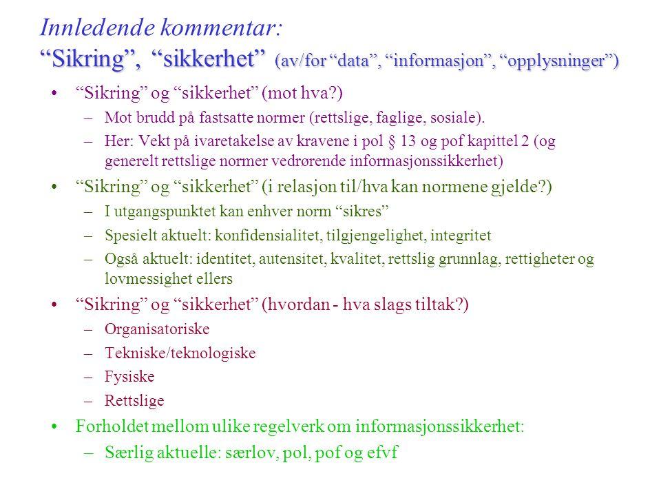 Krav til sikring av personopplysninger i hht pol § 13 og pof kap. 2 Prof. Dag Wiese Schartum, AFIN
