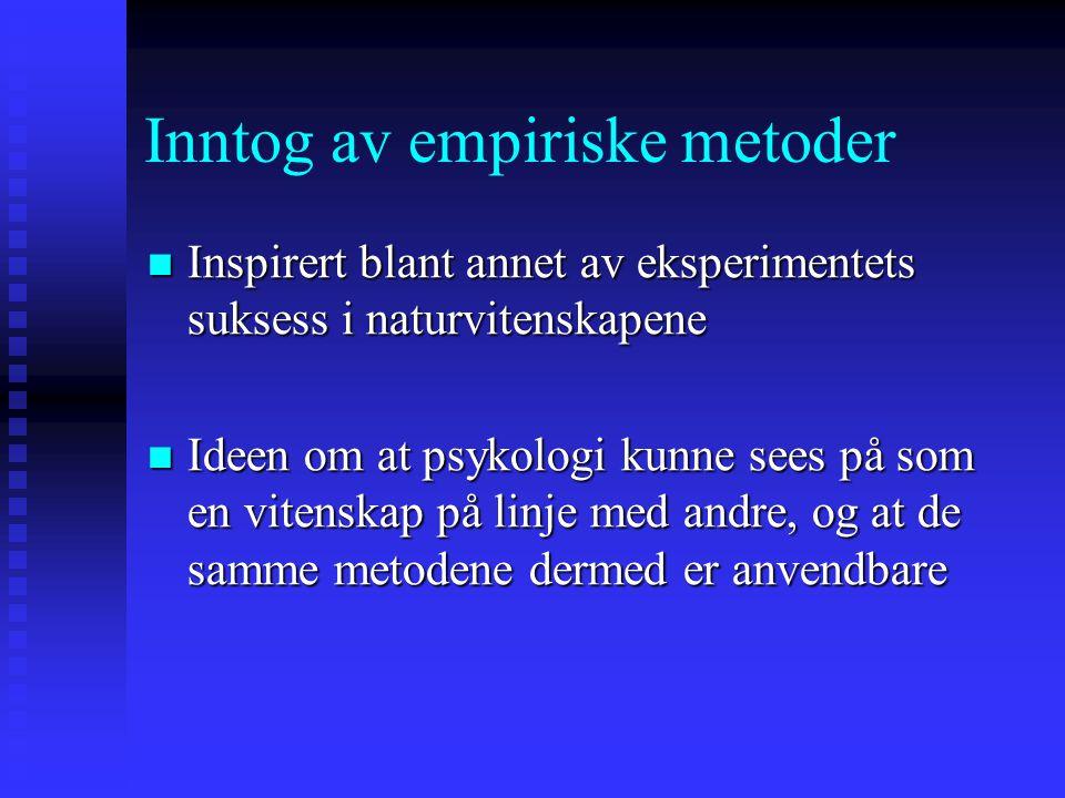 Inntog av empiriske metoder Inspirert blant annet av eksperimentets suksess i naturvitenskapene Inspirert blant annet av eksperimentets suksess i natu