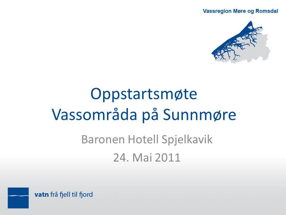 Oppstartsmøte Vassområda på Sunnmøre Baronen Hotell Spjelkavik 24. Mai 2011