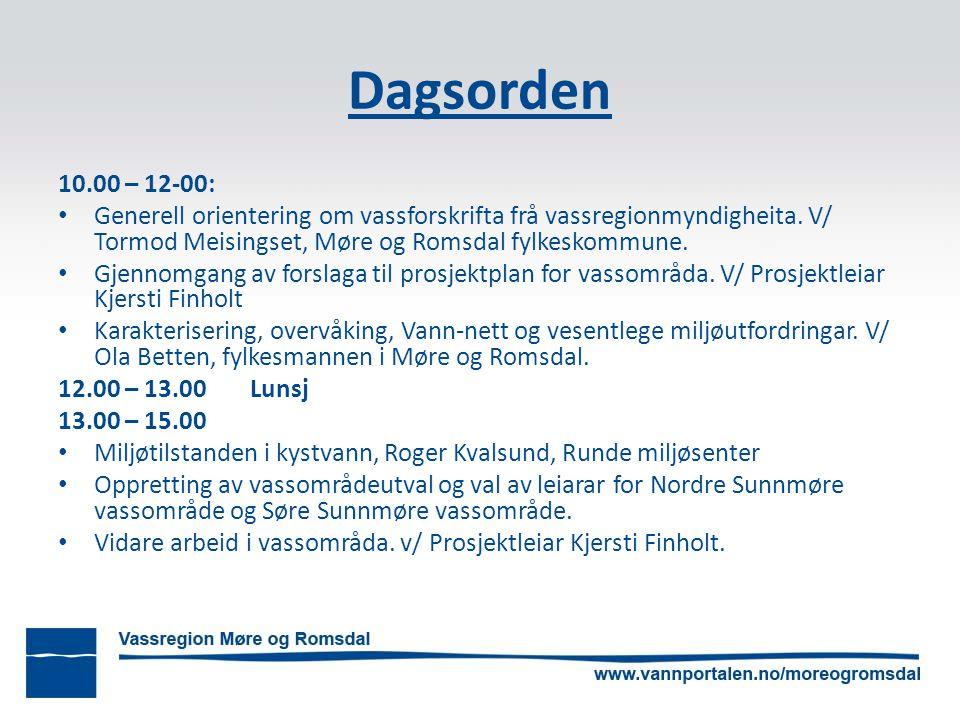 Dagsorden 10.00 – 12-00: Generell orientering om vassforskrifta frå vassregionmyndigheita. V/ Tormod Meisingset, Møre og Romsdal fylkeskommune. Gjenno