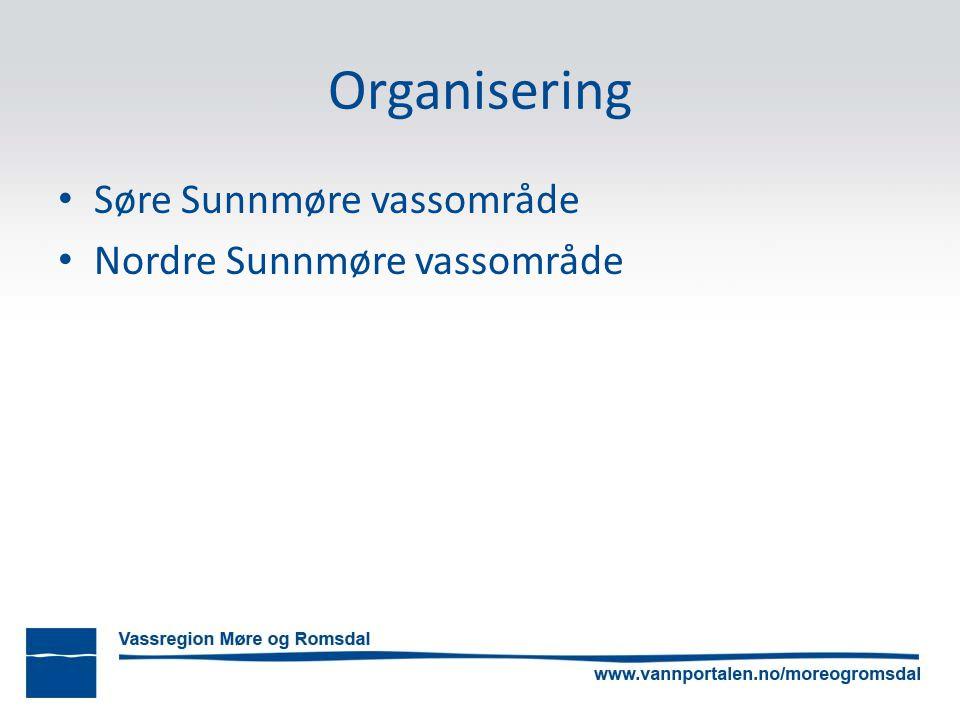 Organisering Søre Sunnmøre vassområde Nordre Sunnmøre vassområde