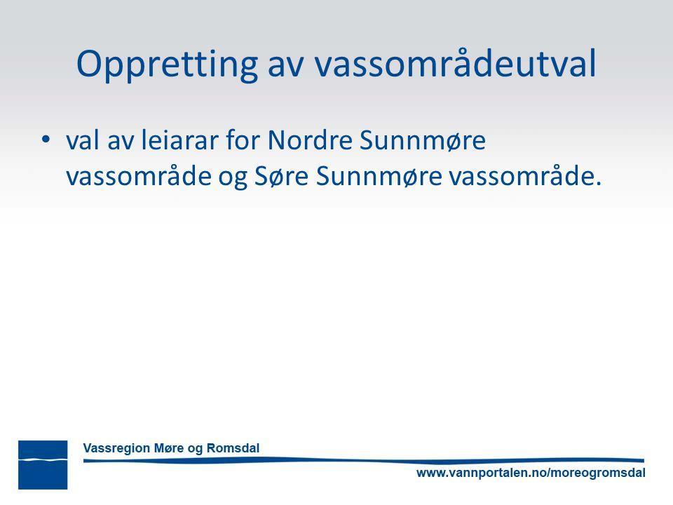 Oppretting av vassområdeutval val av leiarar for Nordre Sunnmøre vassområde og Søre Sunnmøre vassområde.