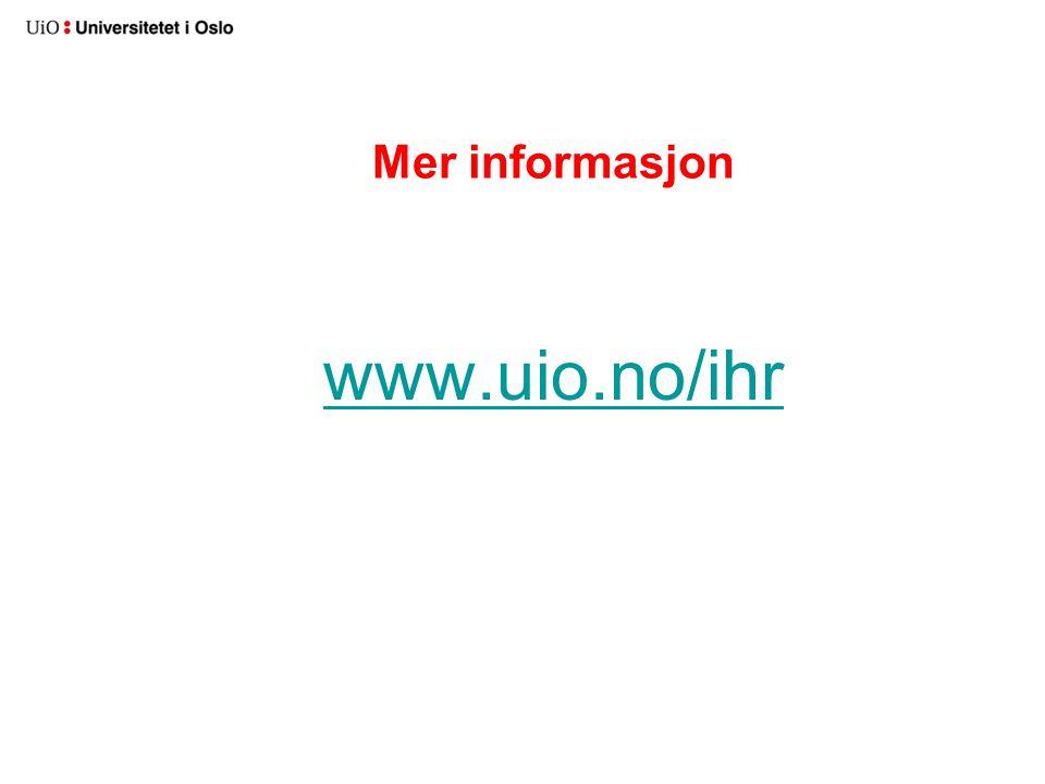Mer informasjon www.uio.no/ihr