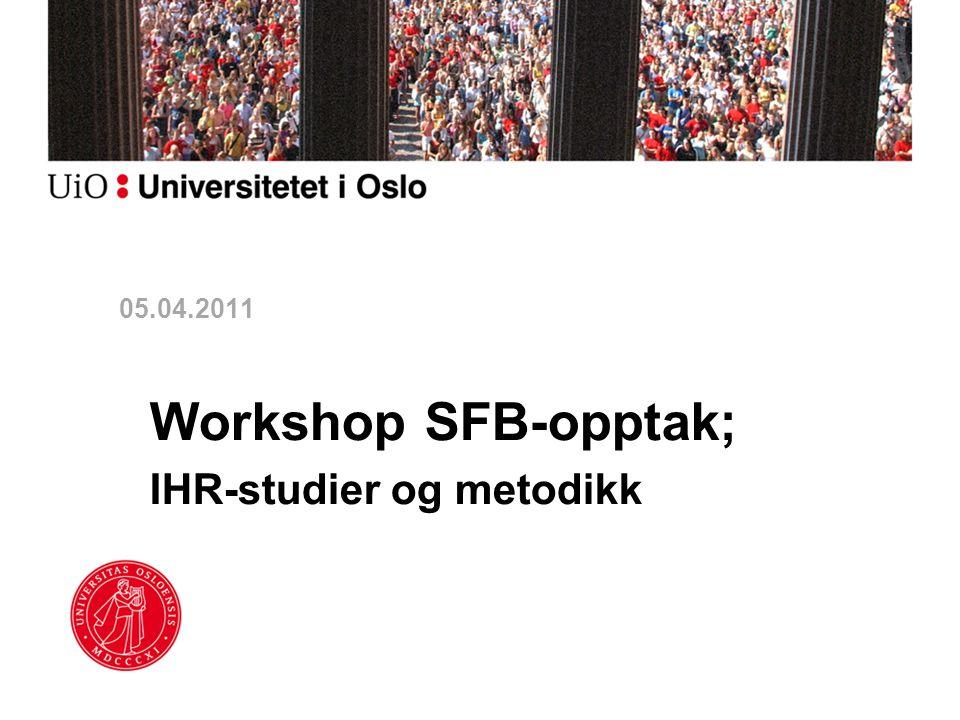05.04.2011 Workshop SFB-opptak; IHR-studier og metodikk